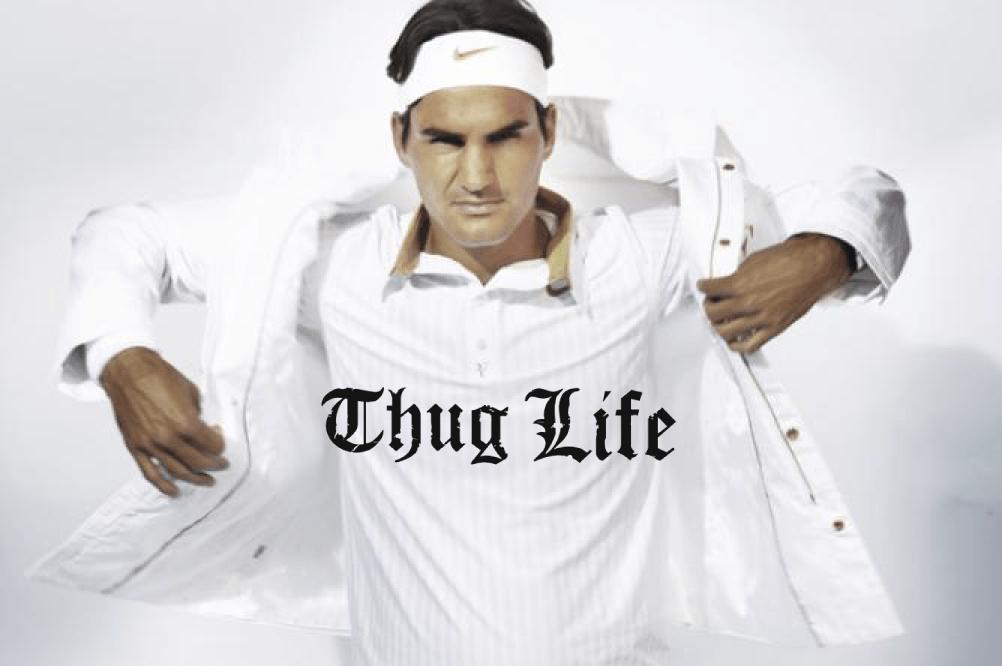 Roger Federer Thug Life