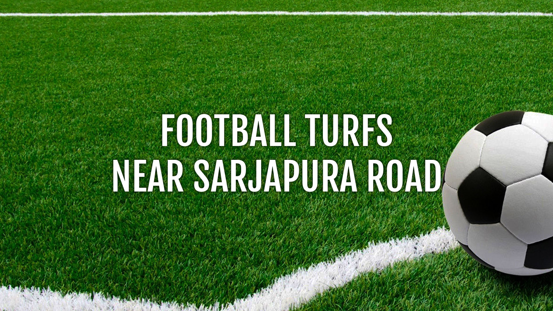 Football Turfs near Sarjapur