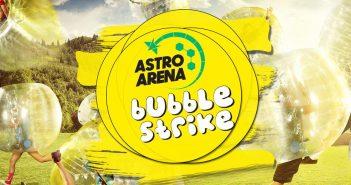 Bubble strike at Astro Arena