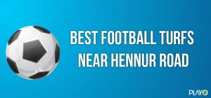 Best Football turfs near Hennur Road
