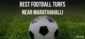 Football Turfs near Marathahalli