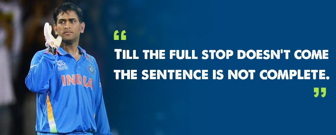 inspiring stories dhoni quote