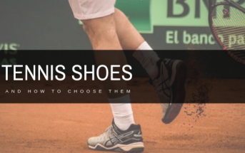 Tennis shoes and how to choose
