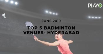 5 Top-Rated Badminton Venues In Hyderabad- June 2019