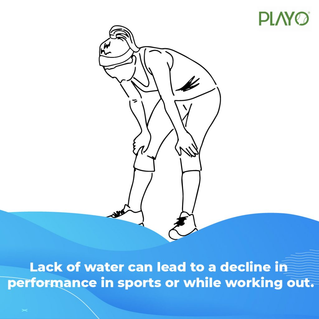 Lack of water can lead to decline in sports performance.