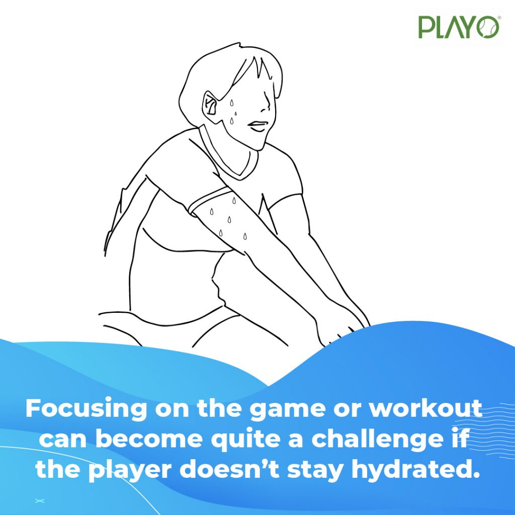 Dehydration can make focusing on the game quite challenging.