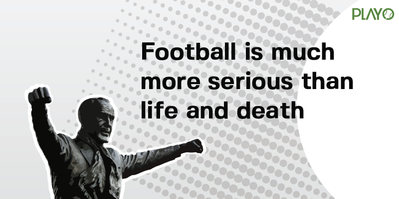 Bill Shankly quote