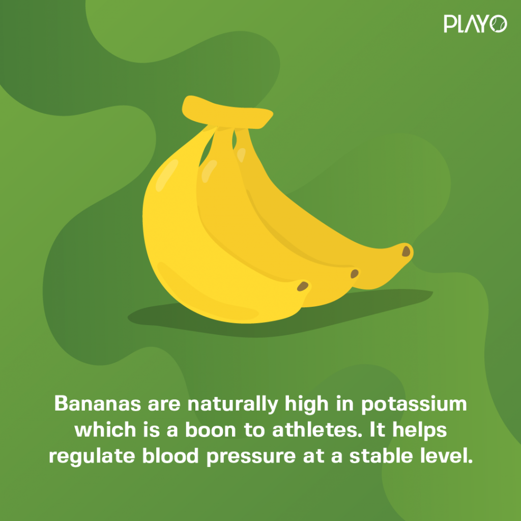Bananas are naturally high in potassium which is a boon to athletes. It helps regulate blood pressure at a stable level.