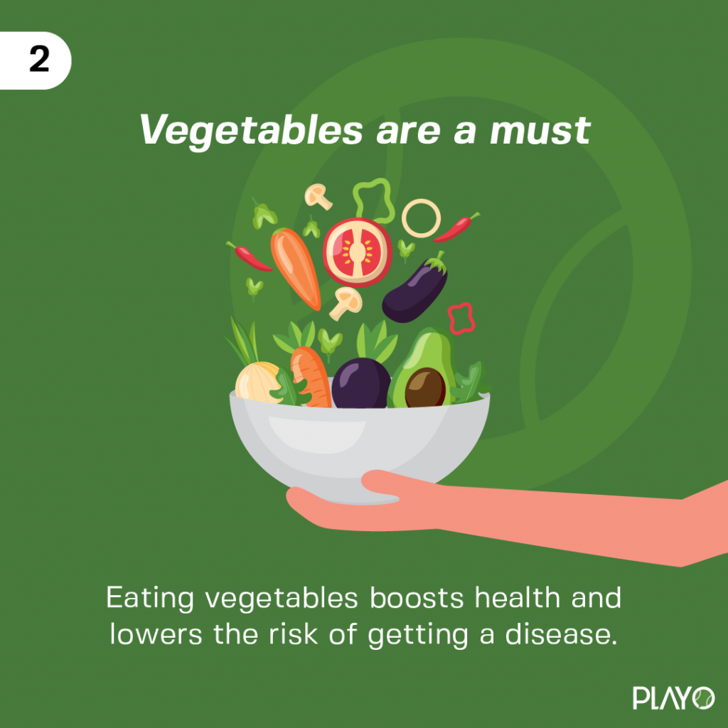 Eating vegetables boosts health and lowers the risk of getting a disease.