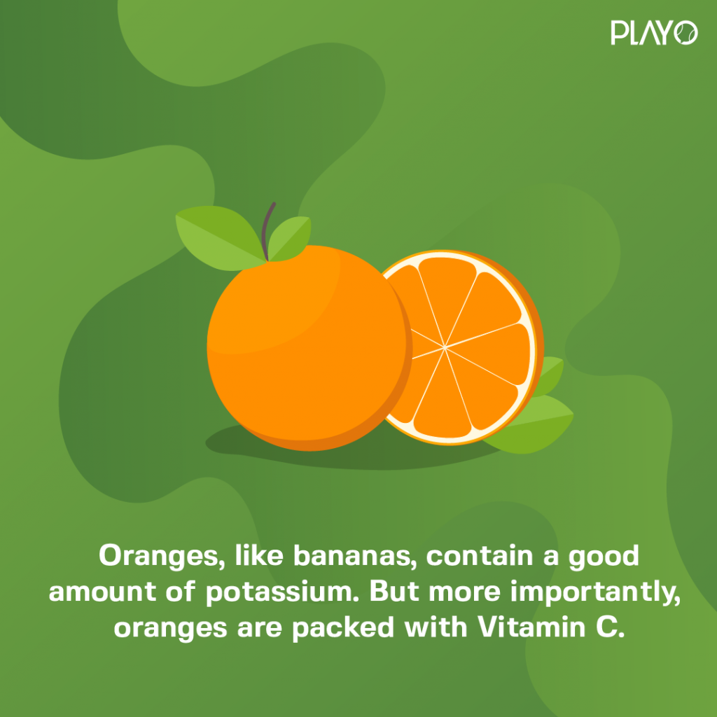 Oranges, like bananas, contain a good amount of potassium; but more importantly, oranges are packed with Vitamin C.
