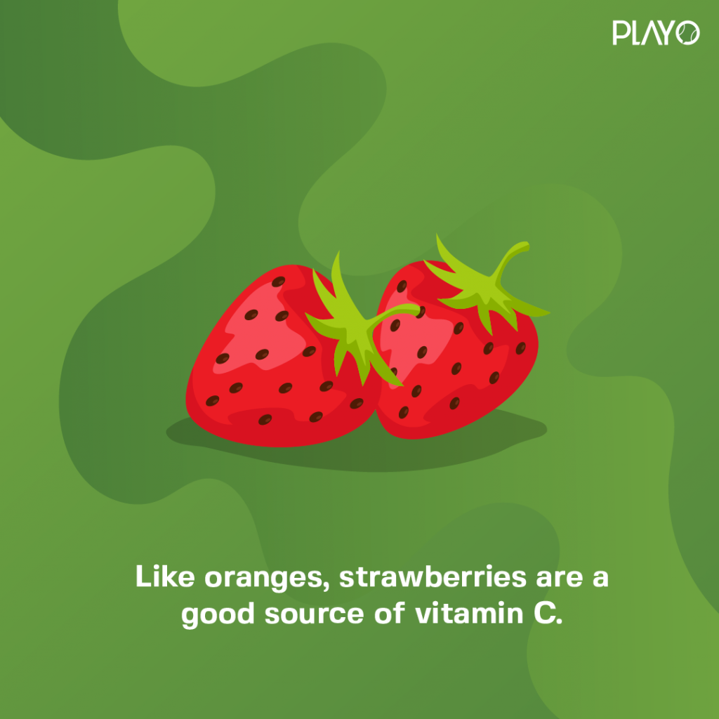 Like oranges, strawberries are a good source of vitamin C.