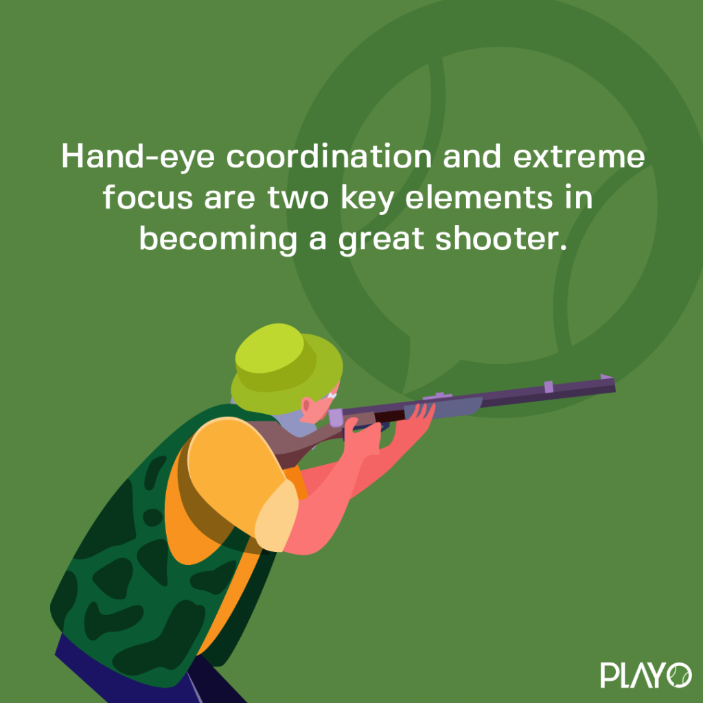 Hand-eye coordination and extreme focus are two key elements in becoming a great shooter.