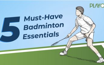 5 must have badminton equipment