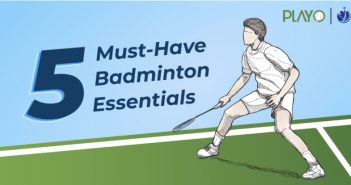 5 must have badminton equipment