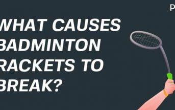Badminton rackets break