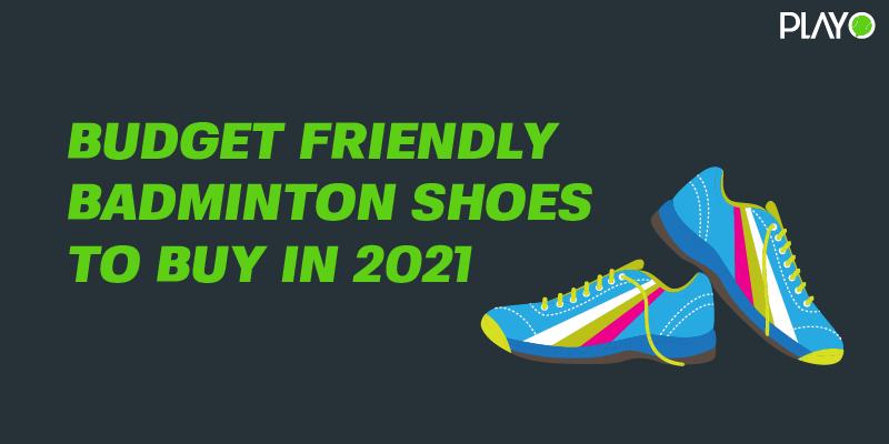 budget friendly badminton shoes
